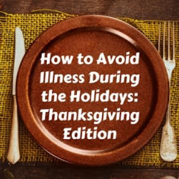 How to Avoid Illness Over the Holidays- Thanksgiving Edition